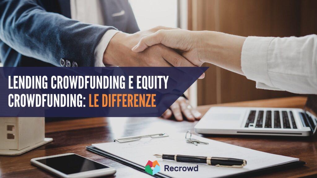 Lending crowdfunding e equity crowdfunding